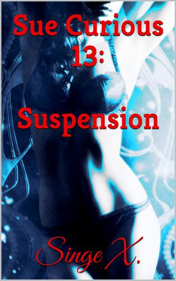 Sue Curious #13: Suspension - Sue Curious #13 - cover