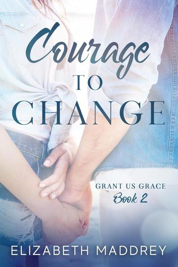Courage to Change - Grant Us Grace #2 - cover