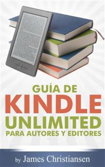 Guía De Kindle Unlimited Para Autores Y Editores - cover