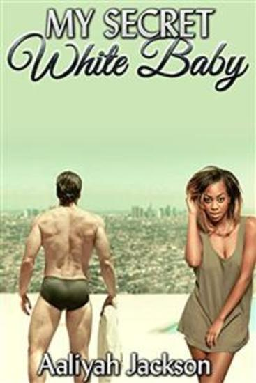 My Secret White Baby: BWWM Interracial Romance - cover