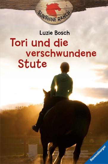Sunshine Ranch 2: Tori und die verschwundene Stute - cover