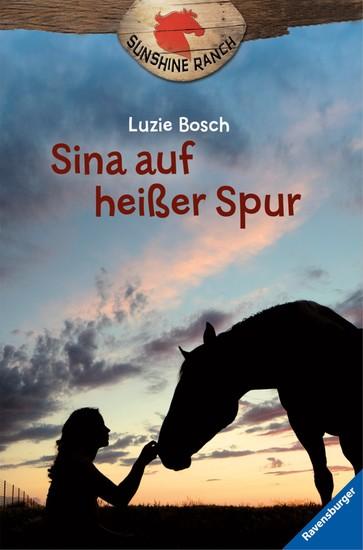 Sunshine Ranch 1: Sina auf heißer Spur - cover
