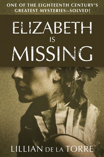 Elizabeth Is Missing - One of the Eighteenth Century's Greatest Mysteries—Solved! - cover