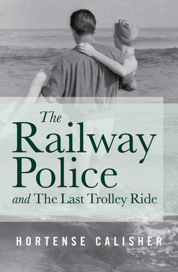 The Railway Police and The Last Trolley Ride - cover