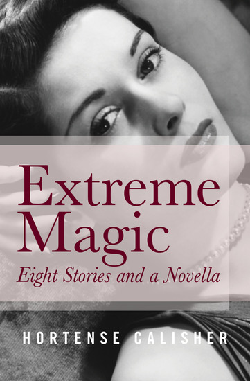 Extreme Magic - Eight Stories and a Novella - cover