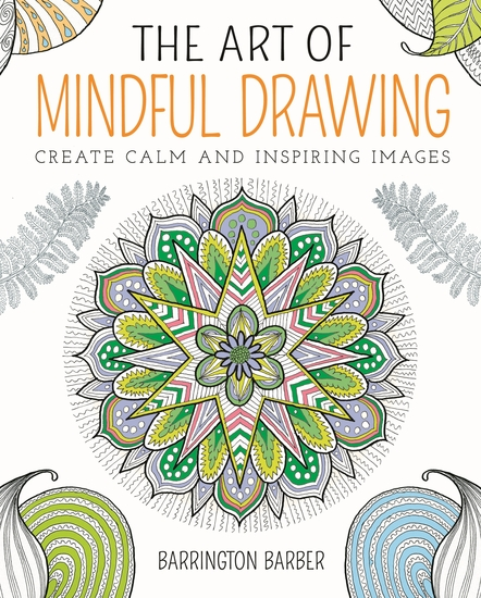 The Art of Mindful Drawing - Create calm and inspiring images - cover