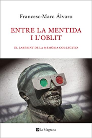 Entre la mentida i l'oblit - El laberint de la memòria col·lectiva - cover