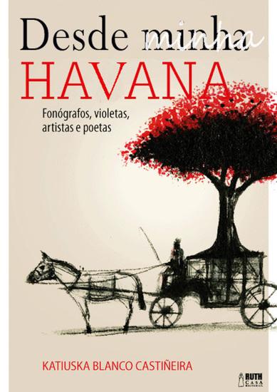 Desde minha Havana - Fonógrafos violetas artistas e poetas - cover
