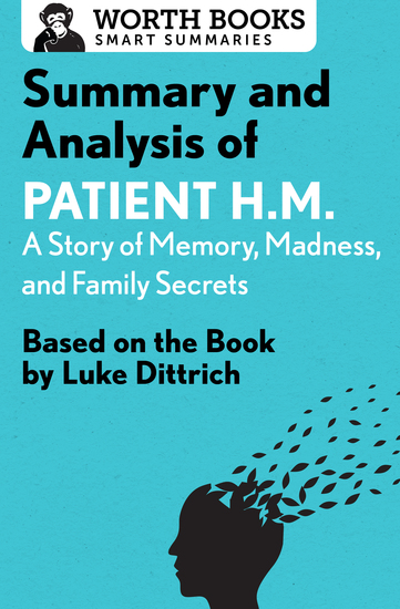 Summary and Analysis of Patient HM: A Story of Memory Madness and Family Secrets - Based on the Book by Luke Dittrich - cover
