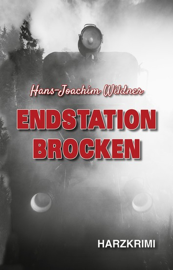 Endstation Brocken - Harzkrimi - cover