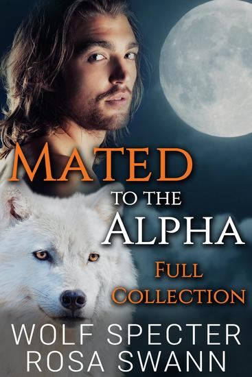 Mated to the Alpha Full Collection - Mated to the Alpha - cover