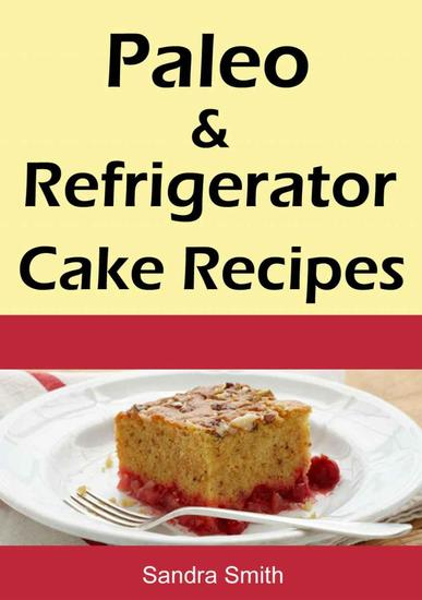 Paleo & Refrigerator Cake Recipes - cover