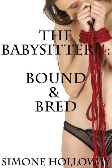 The Babysitter 4: Bound And Bred - The Babysitter #4 - cover