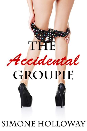 The Accidental Groupie 2: On Tour (Rock Star Sex) - The Accidental Groupie #2 - cover