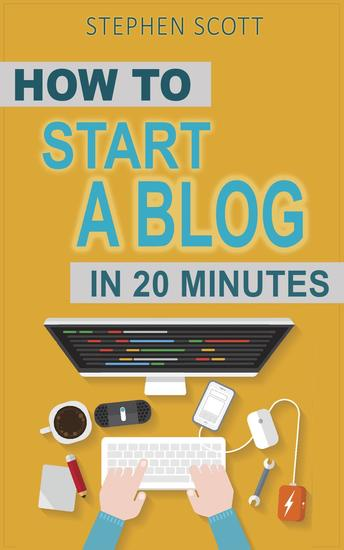 How To Start A Blog in 20 Minutes Your Quick Start Guide to Blogging Making Money and Growing Your Audience - cover