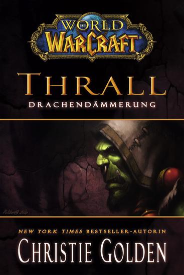World of Warcraft: Thrall - Drachendämmerung - Roman zum Game - cover