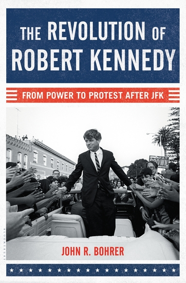 The Revolution of Robert Kennedy - From Power to Protest After JFK - cover
