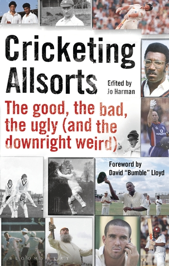 Cricketing Allsorts - The Good The Bad The Ugly (and The Downright Weird) - cover