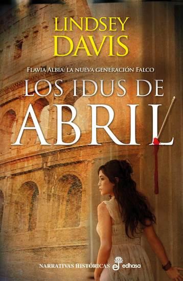 Los idus de abril - Flavia Albia: La nueva generación Falco I - cover