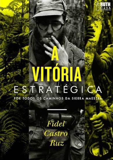 A vitória estratégica - Por todos os caminhos da Sierra Maestra - cover