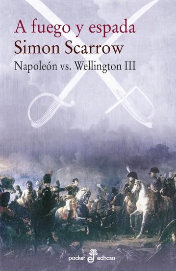 A fuego y espada - Napoleón vs Wellington III - cover