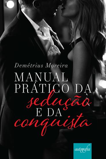 Manual prático da sedução e da conquista - cover