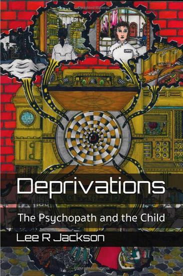 Deprivations: The Psychopath and the Child - cover