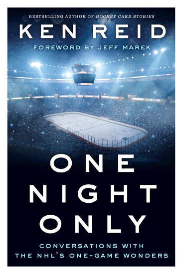 One Night Only - Conversations with the NHL's One-Game Wonders - cover