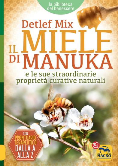 Il Miele di Manuka - E le sue straordinarie proprietà curative naturali - cover