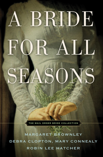 A Bride for All Seasons - The Mail Order Bride Collection - cover