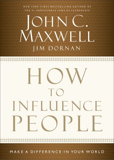 How to Influence People - Make a Difference in Your World - cover