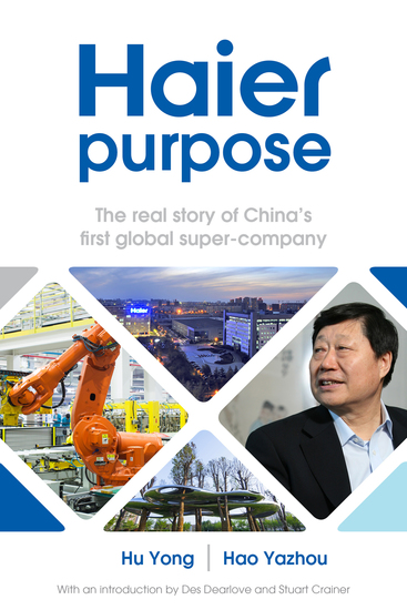 Haier purpose - The real story of China's first global super company - cover