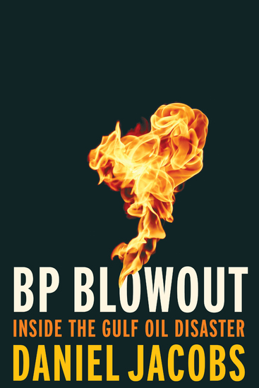 BP Blowout - Inside the Gulf Oil Disaster - cover