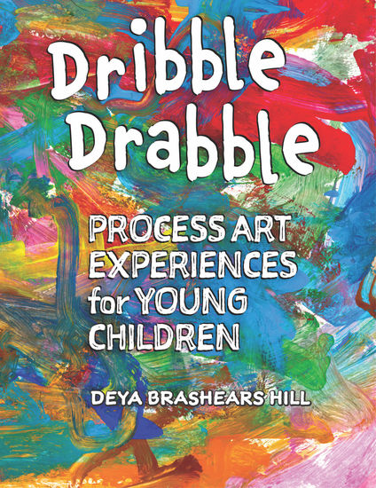 Dribble Drabble - Process Art Experiences for Young Children - cover