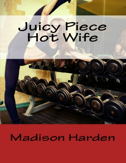 Juicy Piece Hot Wife - cover