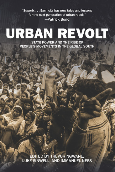 Urban Revolt - State Power and the Rise of People's Movements in the Global South - cover