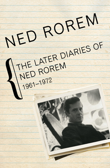The Later Diaries of Ned Rorem - 1961–1972 - cover