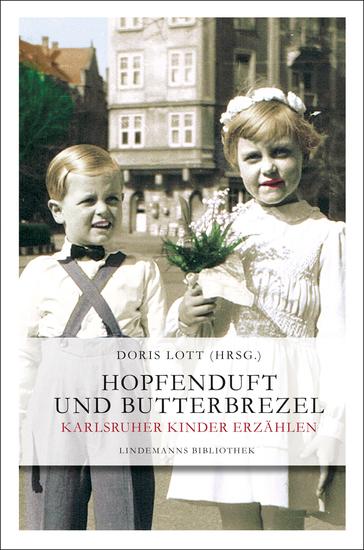 Hopfenduft und Butterbrezel - Karlsruher Kinder erzählen - cover