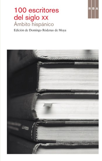 99 escritores del siglo XX Ámbito Hispánico - cover