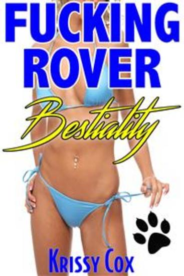 Fucking Rover: Knotting Bestiality #4 - Dog Sex Taboo Erotica Mind Control Dubcon Dubious Consent Creampie Bestiality Zoophilia Interspecies Breeding XXX Sex A Taboo Short - cover