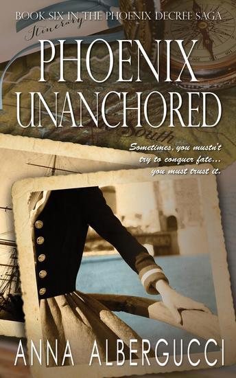 Phoenix Unanchored: Book Six in The Phoenix Decree Saga - The Phoenix Decree Saga #6 - cover
