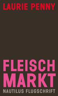 Buch: Fleischmarkt von Laurie Penny