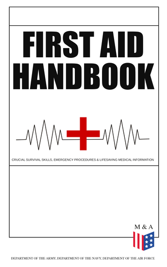 First Aid Handbook - Crucial Survival Skills Emergency Procedures & Lifesaving Medical Information - Learn the Fundamental Measures for Providing Help to the Injured - With Clear Explanations & 100+ Instructive Images - cover