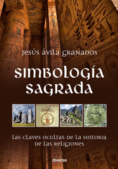 Simbología sagrada - Las claves ocultas de la historia de las religiones - cover
