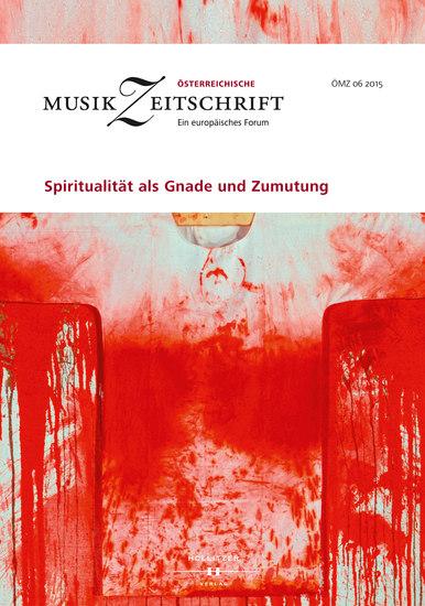 Spiritualität als Gnade und Zumutung - Österreichische Musikzeitschrift 06 2015 - cover