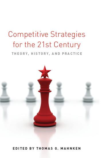 Competitive Strategies for the 21st Century - Theory History and Practice - cover