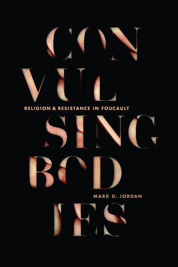 Convulsing Bodies - Religion and Resistance in Foucault - cover