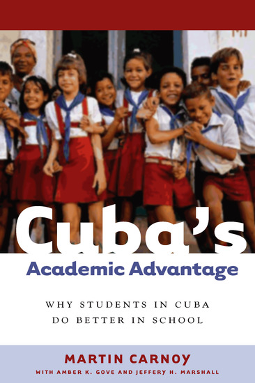 Cuba's Academic Advantage - Why Students in Cuba Do Better in School - cover