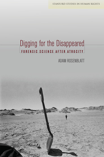 Digging for the Disappeared - Forensic Science after Atrocity - cover