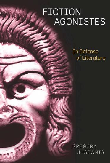 Fiction Agonistes - In Defense of Literature - cover
